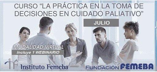Curso La Práctica en la Toma de Decisiones en Cuidado Paliativo. FEMEBA. Inicio julio 4, 2019. Virtual