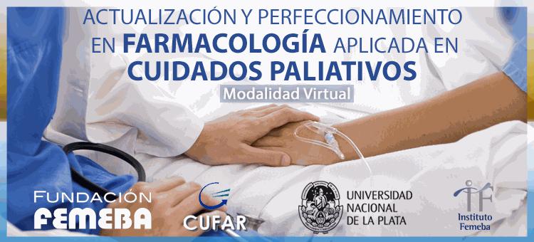 Curso Farmacología Aplicada en Cuidados Paliativos. FEMEBA. Inicio agosto 20. 2019. A Distancia.