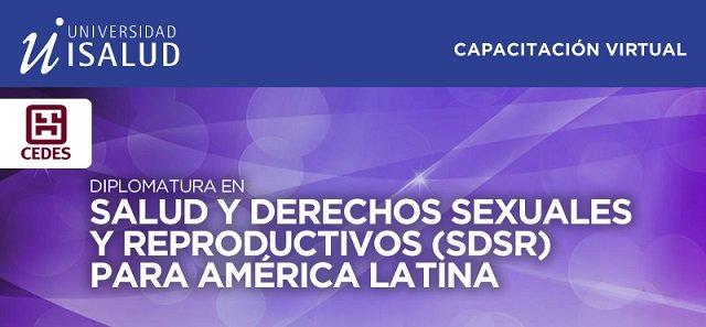 Diplomatura Virtual en Salud y Derechos Sexuales y Reproductivos para América Latina. Isalud. Inicio julio 10, 2019. Fondo de Becas Parciales.