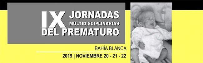IX Jornadas Multidisciplinarias del Prematuro. Inicio noviembre 20, 2019. Bahía Blanca. Buenos Aires.