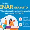 Webinar COVID-19 Manejo Respiratorio del Paciente Crítico. Gratuito. Junio 25, 2020